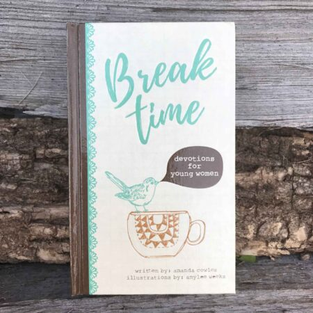 Break Time Devotional - For Young Ladies