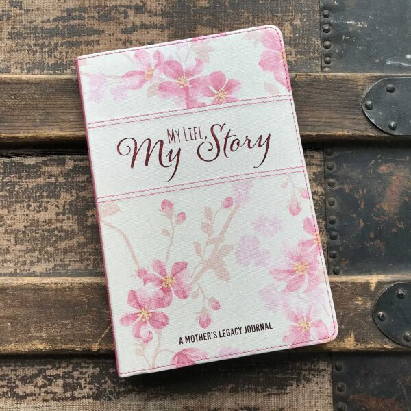 My Life, My Story, A Mother's Legacy Journal